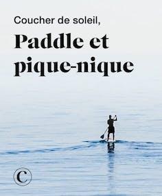 Coucher de soleil, paddle et pique-nique