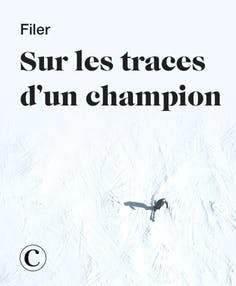 Filer sur les traces d'un champion