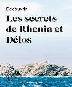 Découvrir les secrets de Rhenia et Délos