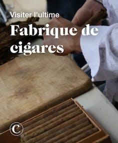 Visiter l'ultime fabrique de cigares
