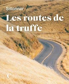 Sillonner les routes de la truffe