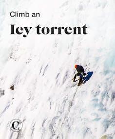 Climb an icy torrent