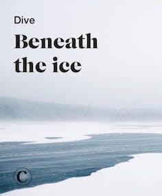 Dive beneath the ice
