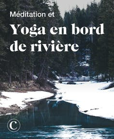 Méditation et yoga en bord de rivière