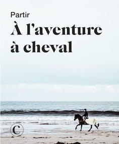 Partir à l'aventure à cheval