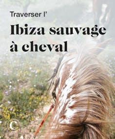 Traverser l'Ibiza sauvage à cheval
