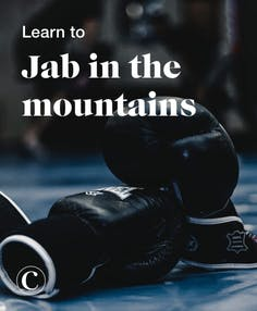 Learn to jab in the mountains