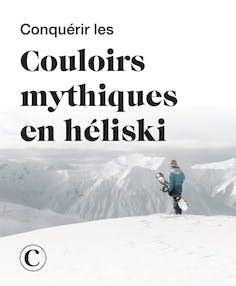 Conquérir les couloirs mythiques en héliski