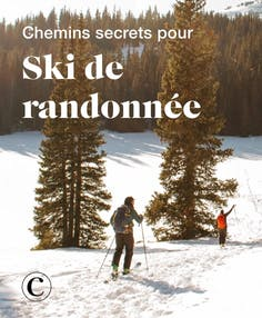 Chemins secrets pour ski de randonnée