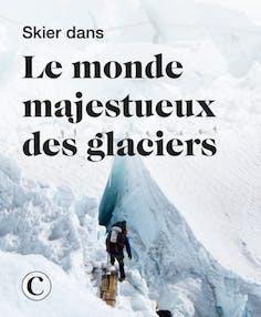Skier dans le monde majestueux des glaciers
