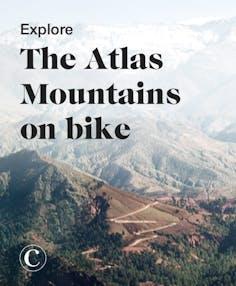 Explore the Atlas Mountains on bike
