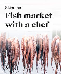 Skim the fish market with a chef