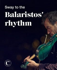 Sway to the balaristos' rhythm