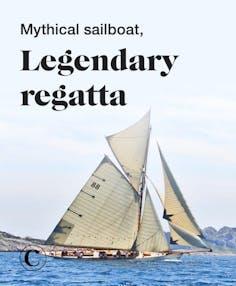 Mythical sailboat, legendary regatta