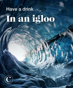 Have a drink in an igloo